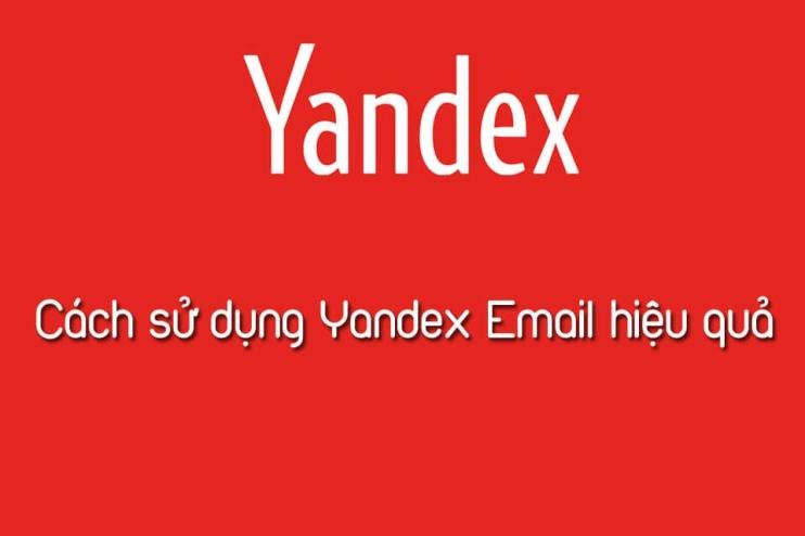 Cách sử dụng Yandex Mail hiệu quả