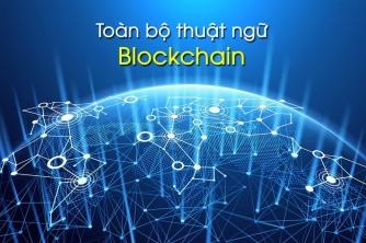 Toàn bộ thuật ngữ về Blockchain cập nhật mới liên tục